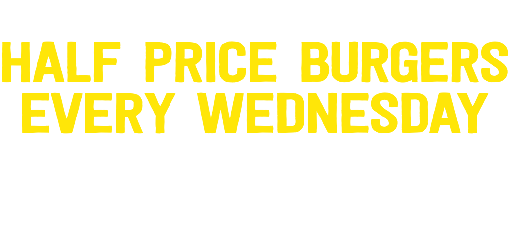 Half Price Burger Wednesdays